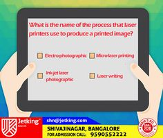 What is the name of the process that laser printers use to produce a printed image? #Quiz update from #Jetking #Shivajinagar #Digitalindia #Smartcity #Skillindia #Startupindia #Career #JetkingInstitute #iamJetking #India.