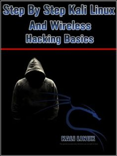 Step By Step Kali Linux and Wireless Hacking Basics by J Benetti, http://www.amazon.com/dp/B00FZGBE6S/ref=cm_sw_r_pi_dp_ZW2vtb012Z6P5