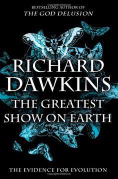 Amazon.com: The Greatest Show on Earth: The Evidence for Evolution: Richard Dawkins: Books