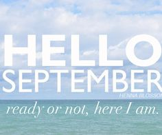 Here I am September