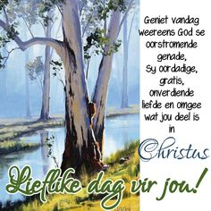 Good Morning Wishes, Good Morning Quotes, Lekker Dag, Evening Greetings, Afrikaanse Quotes, Goeie Nag, Angel Prayers, Goeie More, Special Quotes