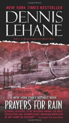 Prayers for Rain by Dennis Lehane. $9.99. Author: Dennis Lehane. Publisher: Harper; Reprint edition (July 27, 2010)