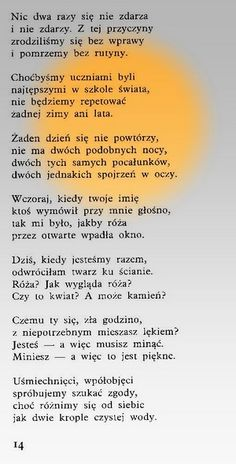 Wisława Szymborska NIC DWA RAZYψΨψ웃Ψ웃 ☀ 웃Ψ웃ψΨ Poem Quotes, Happy Quotes, Cute Love Quotes, Note To Self, Deep Thoughts, Picture Quotes, Wise Words, Quotations, Inspirational Quotes