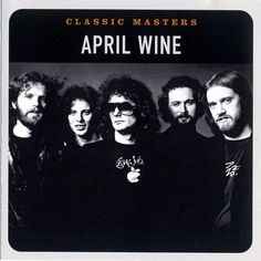 """ Classic Masters"" by April Wine"