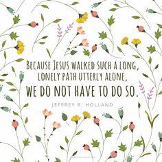 Because Jesus Walked Alone