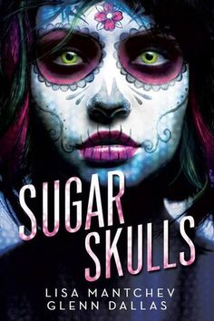 Sugar Skulls by Lisa Mantchev & Glenn Dallas: Published by Skyscape (first published November 10th 2015)