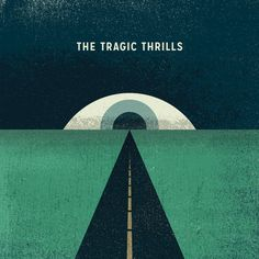 Tragic Thrills - The Tragic Thrills