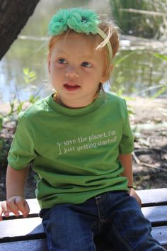Let's all go green for our children, who need this beautiful planet for their futures. www.smallbutmightytees.etsy.com
