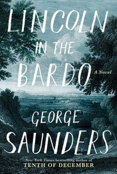 George Saunders (Tenth of December) fans will find a blend of bawdy humor and meditative prose in his highly anticipated first novel, Lincoln in the Bardo, in which President Lincoln spends a night (amongst a chorus of ghosts) saying goodbye to his deceased young son.