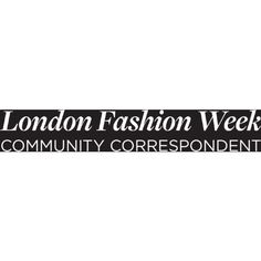 London Fashion Week Community Correspondent Text ❤ liked on Polyvore featuring text, words, quotes, articles, magazine, phrase, borders, saying, backgrounds and picture frame