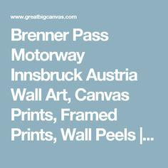 Brenner Pass Motorway Innsbruck Austria  Wall Art, Canvas Prints, Framed Prints, Wall Peels | Great Big Canvas