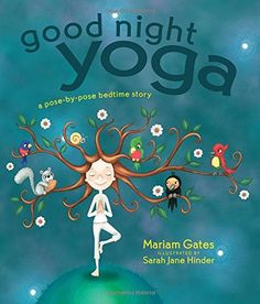 Good Night Yoga: A Pose-by-Pose Bedtime Story by Mariam Gates http://www.amazon.com/dp/162203466X/ref=cm_sw_r_pi_dp_19Aavb17N6KKP