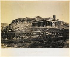 The temple of Hephaestus at Athens from the northwest. In the background, the Acropolis. Classic Architecture, Parthenon, Southern Italy, Athens Greece, Stone Work, Vintage Photos, Temple, Places To Go, Photographs