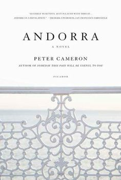 Andorra: A Novel by Peter Cameron, http://www.amazon.com/dp/B004WPH2I2/ref=cm_sw_r_pi_dp_anYQsb1BE9PG6