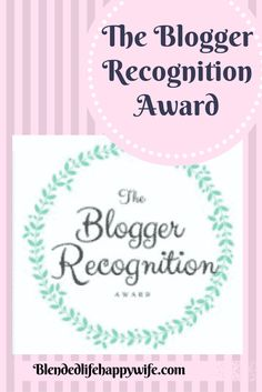 I was nominated for The Blogger Recognition Award by a fellow Blogger.   I am truly honored. Read my post to see the 15 bloggers I nominated | new blog post | award | blog award