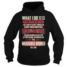 WAREHOUSE WORKER JOB TITLE - WHAT I DO T-SHIRTS, HOODIES, SWEATSHIRT (39.99$ ==► Shopping Now)