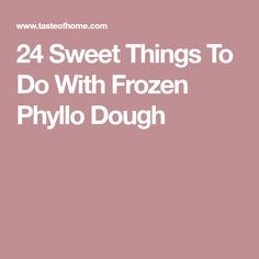 24 Sweet Things To Do With Frozen Phyllo Dough Phyllo Dough Recipes, Frozen Puff Pastry, Tart Shells, Things To Do, Deserts, Dessert Recipes, Sweet, Pastries, Cheesecakes