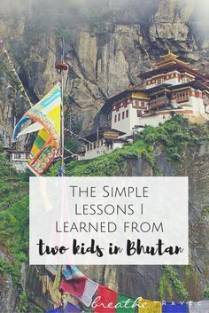 The Simple Lessons I Learned from Two Kids in Bhutan -- Breathe Travel: