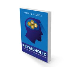 Diseño de portada del libro Retailholic de Jacinto Llorca