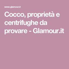 Cocco, proprietà e centrifughe da provare - Glamour.it