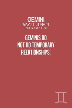 GEMINIS DO NOT DO TEMPORARY RELATIONSHIPS.