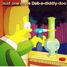 """""""Just one more Dab-a-diddly-doo."""" - Ned Simpson"""