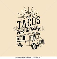 Tacos logo. Vector vintage food truck taco logo. Retro hand drawn food truck…