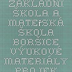 Základní škola a Mateřská škola Boršice - Výukové materiály - Projekt EU - Peníze do škol - I. stupeň Periodic Table, Bullet Journal, Periodic Table Chart, Periotic Table