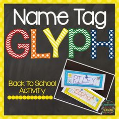Back to School Activity: Name Tag Glyph   Need a fun getting-to-know-you…