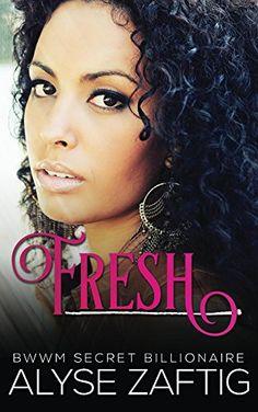 Fresh: A BWWM Secret Billionaire Romance by Alyse Zaftig http://www.amazon.com/dp/B015EV73DQ/ref=cm_sw_r_pi_dp_Kuv.vb0Y0BTNB