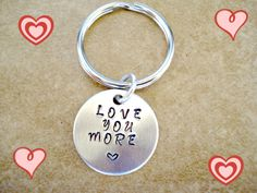 """Hand Stamped """"Love You More"""" Key Ring with Heart - Valentine's Day Gift - Customizable - Love You More - Custom Key Ring - Gift for him by TJsTreasuresandGifts on Etsy"""