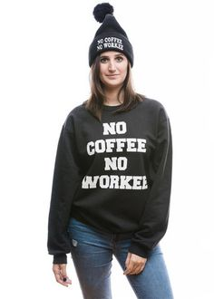 No Coffee, No Workee Sweatshirt – From Phoenix With Love  For snuggling & snacking!  #TastykakeMiniWins