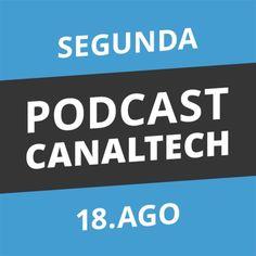 Podcast Canaltech - Segunda-feira, 18/08/14 by Canaltech on SoundCloud