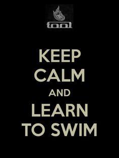 tool band..keep calm and learn to swim