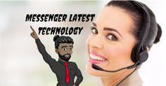Messenger Latest Technology