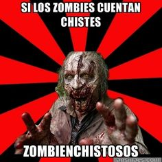 Memes Chistosos - Si los Zombies cuentan Chistes...