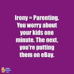 Lol! Does anyone else feel this way?  #parentsay #funny #parenting #parenthood #lovemykids #crazykids #mums #sofunny #kids #happykid #cutekids #kidsthesedays #justkids #realkids