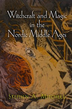 We just purchased Witchcraft and Magic in the Nordic Middle Ages (The Middle Ages Series) by Stephen A. Mitchell on demand Witchcraft History, Witchcraft Books, Occult Books, The Middle, Middle Ages, Traditional Witchcraft, Magick Book, Viking Life, Old Norse