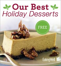 Chocolate, pies, cheesecake, cookies and more in this FREE healthy holiday dessert cookbook.