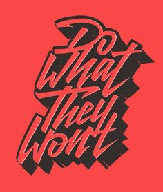 Do what they won't by Tristan Kromopawiro