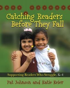 Catching Readers Before They Fall by Pat Johnson and Katie Keier. Pat and Katie help us support our struggling readers and determine what is most important.