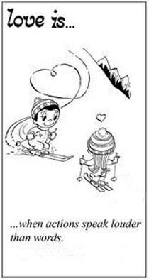 Love is when actions speak louder than words cartoon comics by kim casali Love Is When, What Is Love, Our Love, Love Of My Life, Love You, Love Is Comic, Love Is Cartoon, Actions Speak Louder Than Words, Love Notes