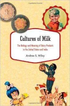 Cultures of Milk: The Biology and Meaning of Dairy Products in the United States and India: Andrea S. Wiley: 9780674729056: Books - Amazon.ca
