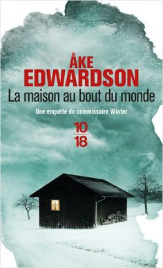 La maison au bout du monde, de Åke EDWARDSON (Auteur). Deux ans ont passé depuis qu'Erick Winter a échappé à la mort. Il rentre en Suède pour une nouvelle ...