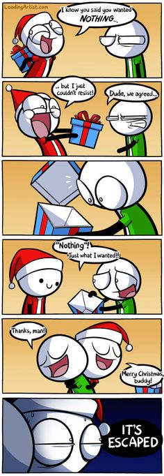 Now that this year's frenzied Christmas is finally done and nestled in its bed, we can take a moment to settle down and look back on it all for a laugh, hopefully. Sure, there's still mountains of boxes and wrapping paper dunes that need to be dealt with, and gifts that... #christmas #comics #funny Really Funny Memes, Stupid Funny Memes, Funny Relatable Memes, 9gag Funny, Funny Cute, Funny Texts, Hilarious, Funny Stuff, Funny Moments