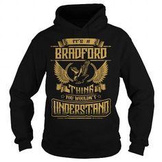 I Love BRADFORD BRADFORDYEAR BRADFORDBIRTHDAY BRADFORDHOODIE BRADFORDNAME BRADFORDHOODIES  TSHIRT FOR YOU T shirts
