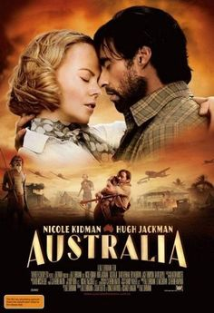 Australia. movie poster - this is such a great movie- Love Hugh Jackman but I now have a new found fondness for Nicole Kidman