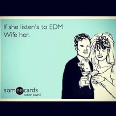 EDM that's all it takes for true love #edm #love