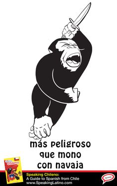 Más peligroso que mono con navaja | Literal translation: More dangerous than a monkey with a razor blade. Meaning: Very dangerous. #SpanishSayings
