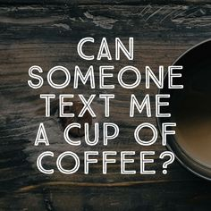 My cry for help mornings when I'm too busy to make some! #morningCoffee